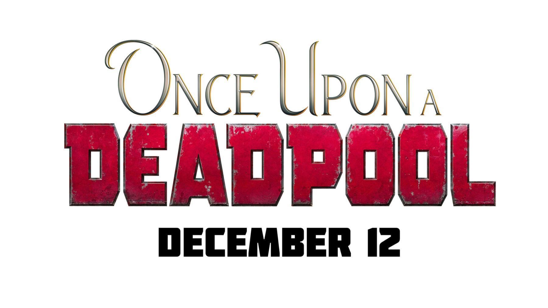 Detalles de Once Upon a Deadpool revelados antes del lanzamiento de diciembre