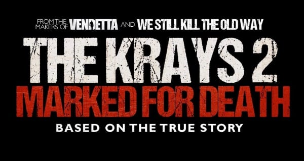 Hereford Films anuncia The Krays 2: Marcado para la muerte
