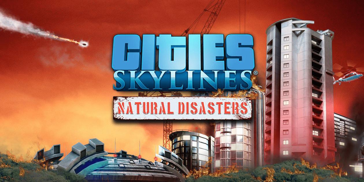Desastres naturales que llegan a las ciudades: Skylines Console